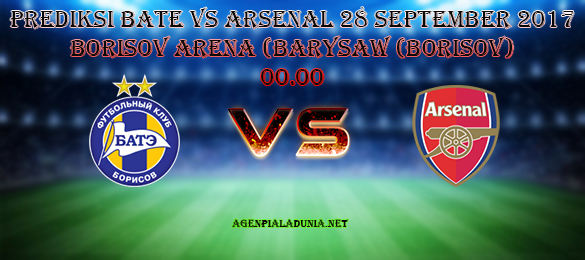 Prediksi Bate VS Arsenal 28 September 2017