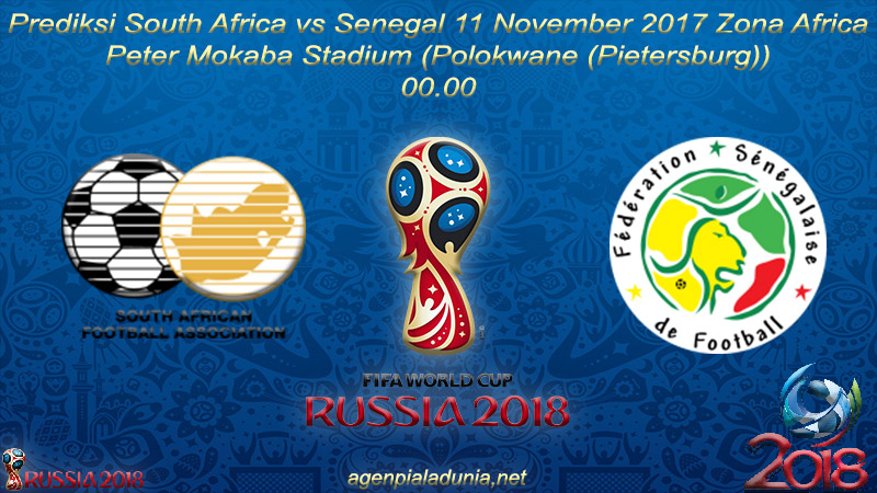 Prediksi South Africa vs Senegal 11 November 2017 Zona Africa