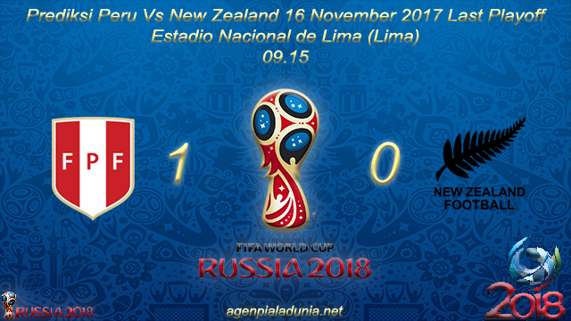 Prediksi Peru Vs New Zealand 16 November 2017 Last Playoff